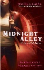 Morganville Vampires: Ruela da Meia-noite (Midnight Alley) - Rachel Caine