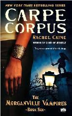 Morganville Vampires: Carpe Corpus - Rachel Caine