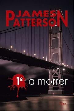 1º a Morrer - James Patterson