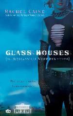 Morganville Vampires: Casas de Vidro (Glass Houses) - Rachel Caine