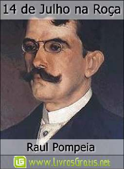 14 de Julho na Roça - Raul Pompeia