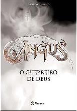 Angus: o Guerreiro de Deus - Orlando Paes Filho