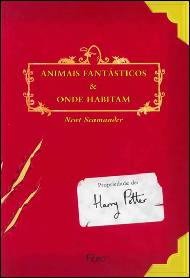 Animais Fantásticos e Onde Habitam - J. K. Rowling