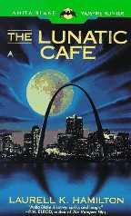 O Café Lunático (The Lunatic Cafe) - Laurell K. Hamilton