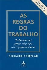 As Regras do Trabalho - Richard Templar