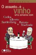 Assunto é Vinho - Renato Machado e Carlos Alberto Sardenberg