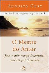 O Mestre do Amor - Augusto Cury