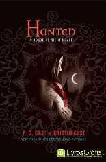 Caçada (Hunted) - P. C. Cast - Kristin Cast