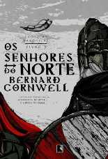 Senhores do Norte - Bernard Cornwell