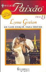 Em Seus Braços, para Sempre - Lynne Graham
