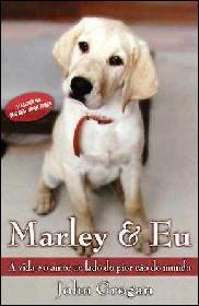 Marley e Eu - a Vida e o Amor ao Lado do Pior Cão do Mundo