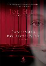 Os Fantasmas do Século XX (20th Century Ghost) - Joe Hill