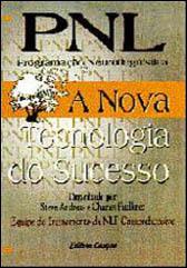 PNL Programação Neurolingüística: a Nova Tecnologia do Sucesso - Steve Andreas
