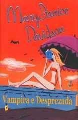 Vampira e Desprezada (Undead and Unappreciated) - MaryJanice Davidson