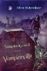 Vampire Kisses: Vampireville - Ellen Schreiber