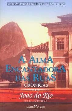 A Alma Encantadora das Ruas - João do Rio