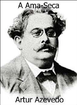 A Ama-Seca - Artur Azevedo