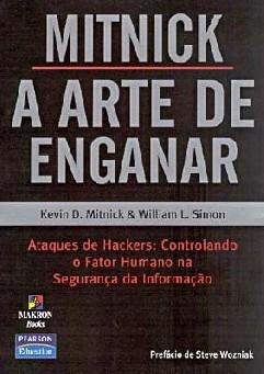 Mitnick: a Arte de Enganar - Kevin D. Mitnick