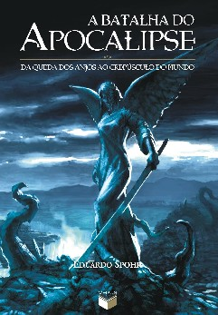 A Batalha do Apocalipse - Eduardo Spohr