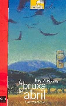 A Bruxa de Abril: e Outros Contos - Ray Bradbury