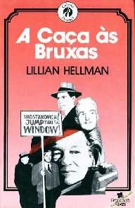 A Caça Às Bruxas (Scoundrel Time)  - Lillian Hellman