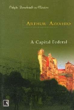 A Capital Federal - Artur Azevedo