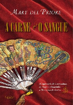 A Carne e o Sangue - Mary Del Priore