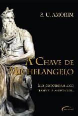 A Chave de Michelangelo - S . U. Amorim