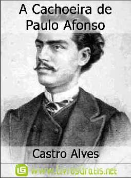 A Cachoeira de Paulo Afonso - Castro Alves
