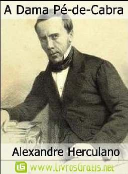 A Dama Pé-de-Cabra - Alexandre Herculano