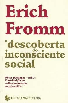 A Descoberta do Inconsciente Social - Erich Fromm