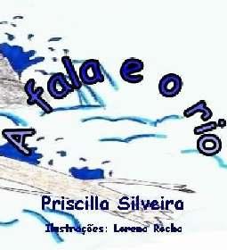 A Fala e o Rio - Priscilla Silveira