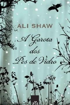 A Garota dos Pés de Vidro - Ali Shaw