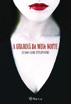 A Guardiã da Meia-Noite - Sarah Jane Stratford