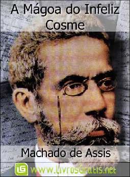 A Mágoa do Infeliz Cosme - Machado de Assis
