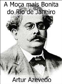 A Moça mais Bonita do Rio de Janeiro - Artur Azevedo