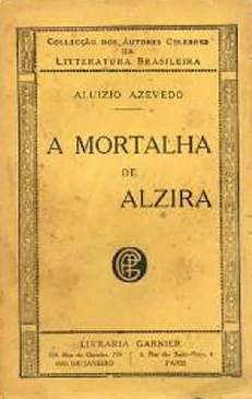 A Mortalha de Alzira - Aluísio Azevedo