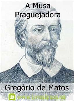 A Musa Praguejadora - Gregório de Matos