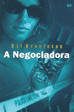 A Negociadora - Dee Henderson