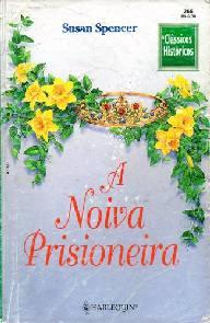 A Noiva Prisioneira - Susan Spencer