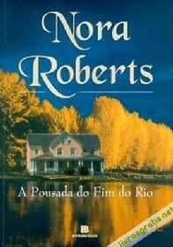 A Pousada Do Fim Do Rio - Nora Roberts