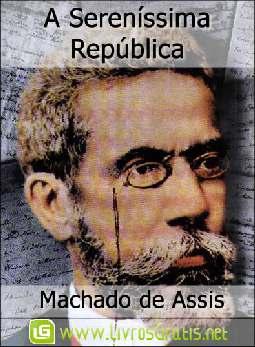 A Sereníssima República - Machado de Assis