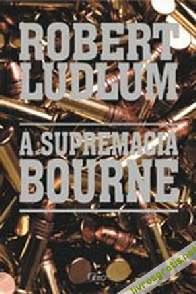 A Supremacia Bourne - Robert Ludlum