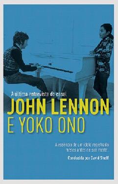 A Última Entrevista do Casal John Lennon e Yoko Ono - David Sheff