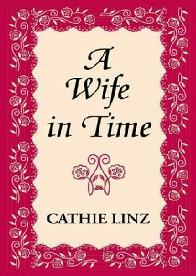 A Dama do Tempo (A Wife in Time) - Cathie Linz
