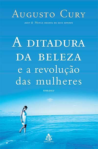 A Ditadura da Beleza e a Revolução das Mulheres - Augusto