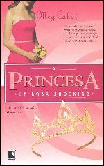 A Princesa de Rosa - Meg Cabot