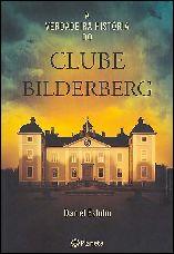 A Verdadeira História do Clube de Bilderberg - Daniel Estulin