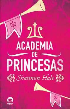 Academia de Princesas (Princess Academy) - Shannon Hale
