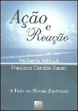 Ação e Reação - Francisco Cândido Xavier